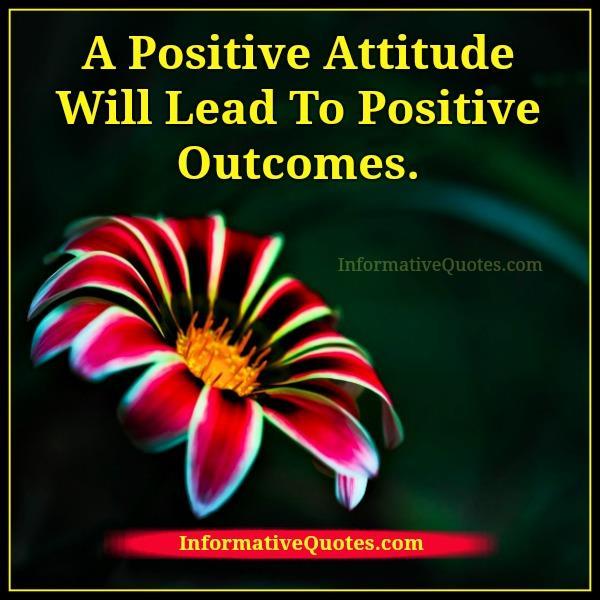 a-positive-attitude-will-lead-to-positive-outcomes