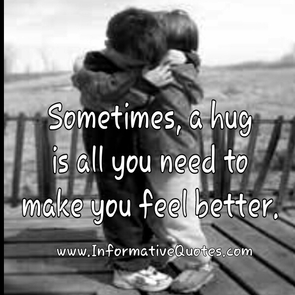 A hug is all you need to make you feel better