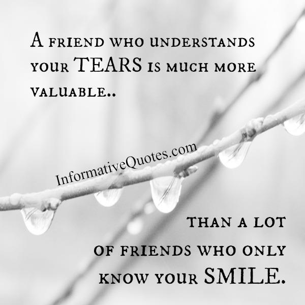 A person who understands your tears