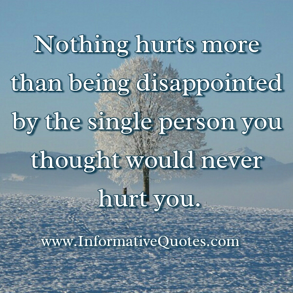 A person you thought would never hurt you