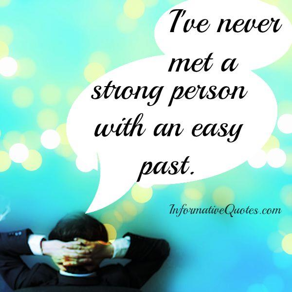 A strong person never have an easy past