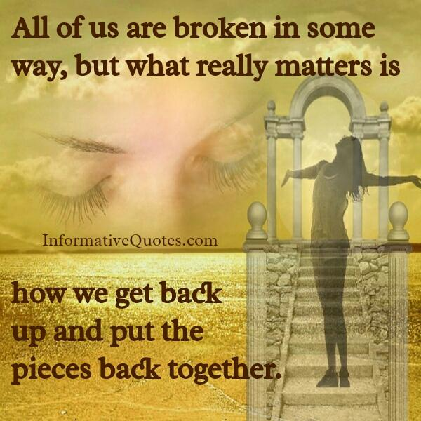 All of us are broken in some way