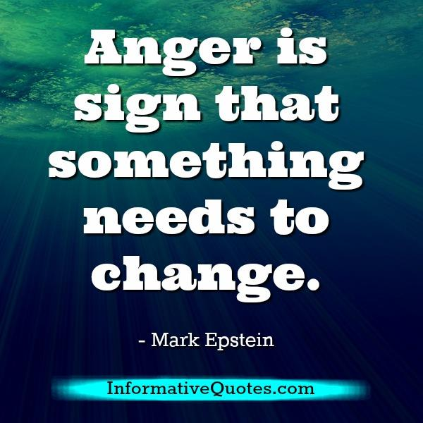 Anger is sign that something needs to change