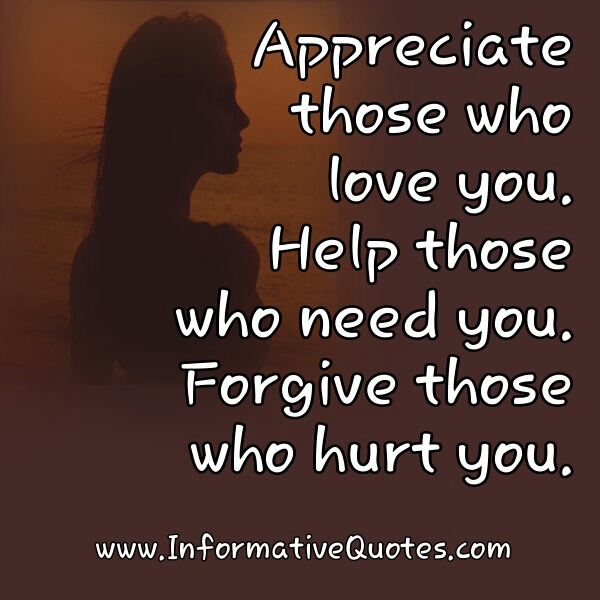 Appreciate those who love you