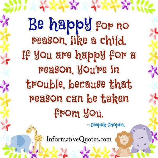 Be happy for no reason like a child