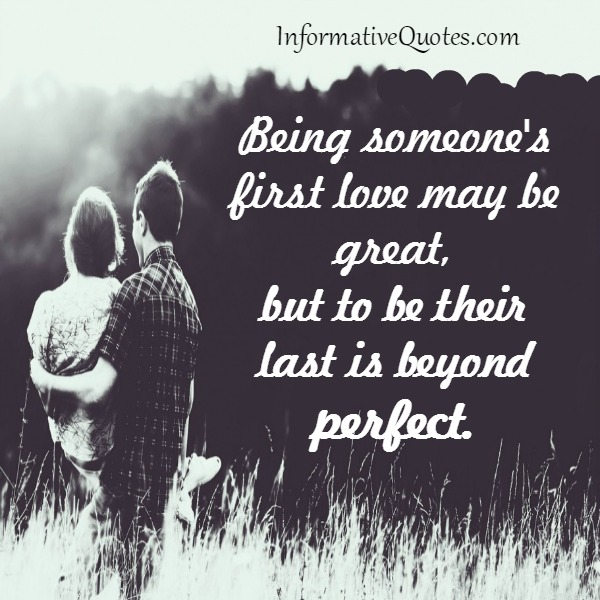Being someone's first love maybe great
