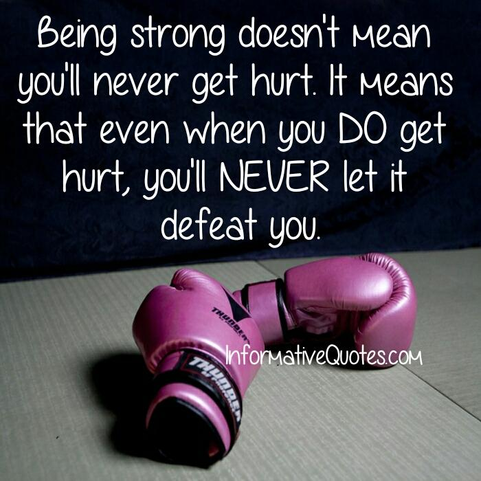 Being strong doesn't mean you will never get hurt