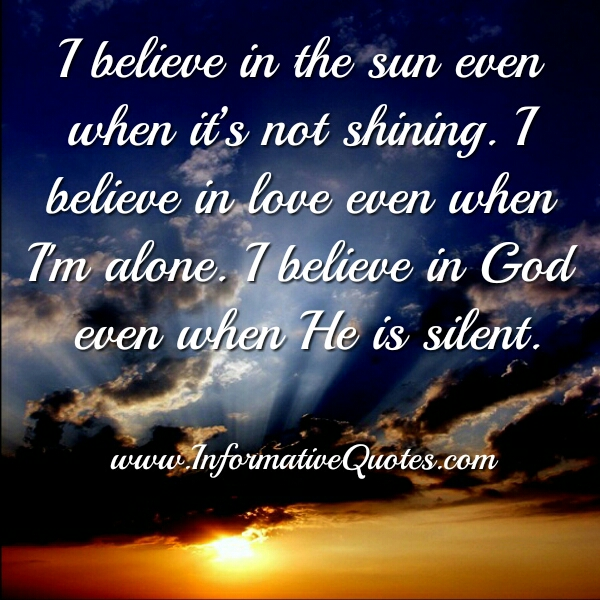 Believe in Love even when you are alone