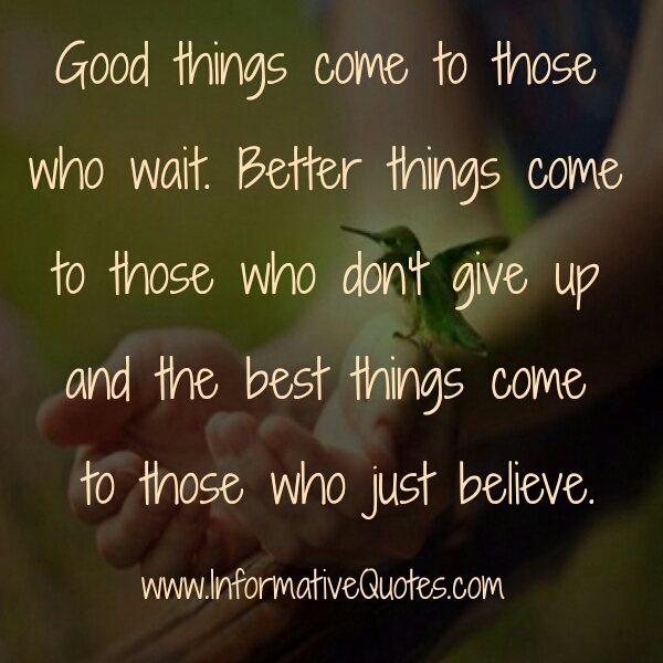 Better things come to those who don't give up