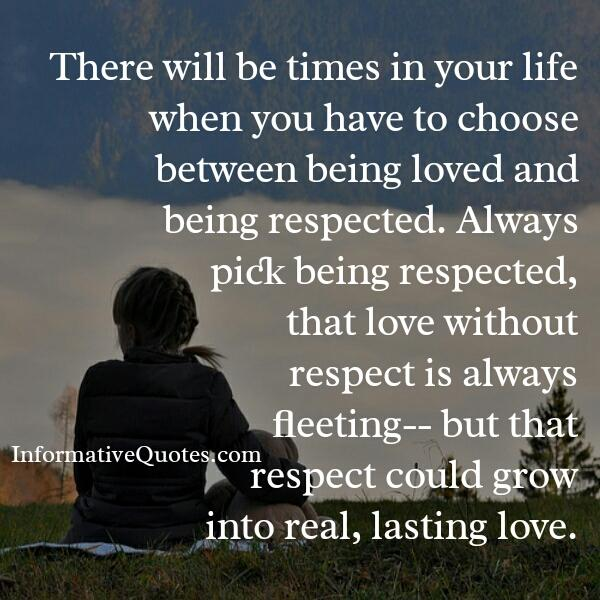 Choosing between being loved & being respected