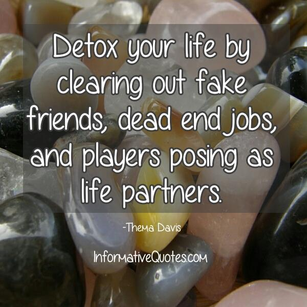 Detox your life by clearing out fake friends
