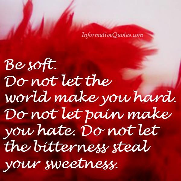 Do not let pain make you hate
