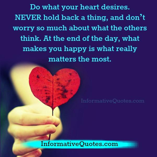Do what your heart desires