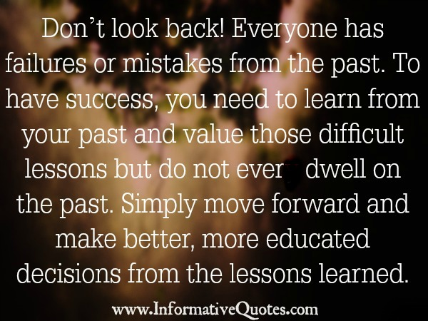 Don't look back! Everyone has failures or mistakes from the past