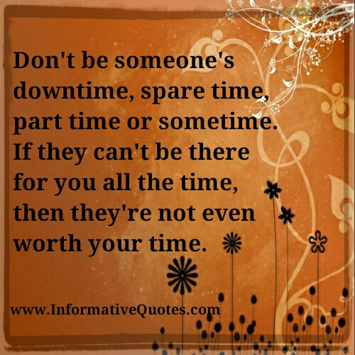 Don't be someone's part time