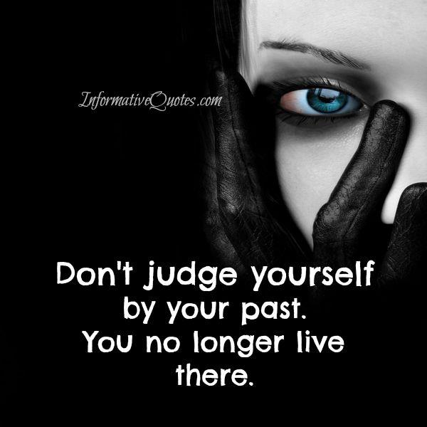 Don't judge yourself by your past