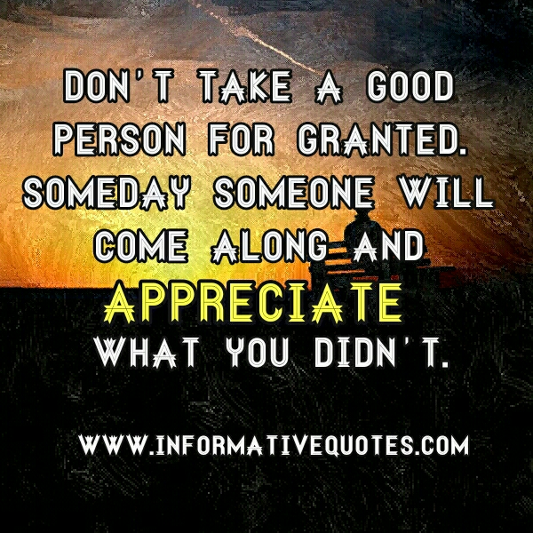 Don't take a Good person for granted