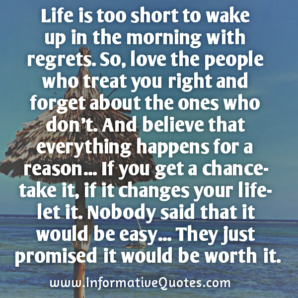 Don't wake up in the morning with regrets