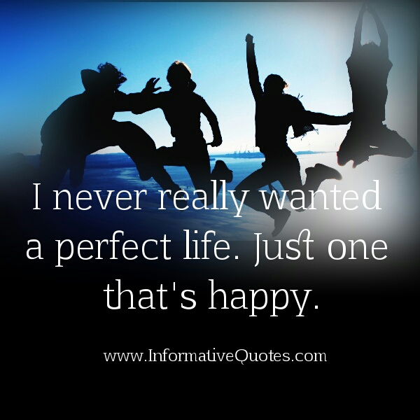 I never really wanted a perfect life