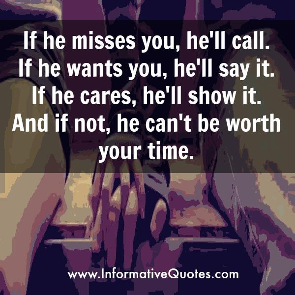 If he misses you, he will call
