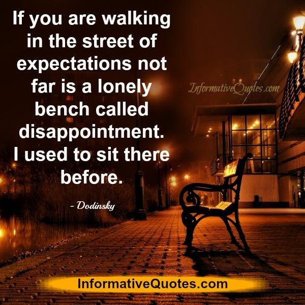 If you are walking in the street of expectations