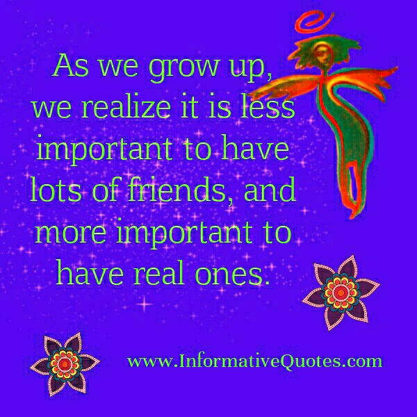 It is less important to have lots of friends