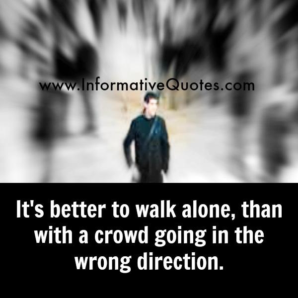 It's better to walk alone