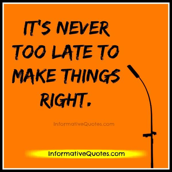 It's never too late to make things right