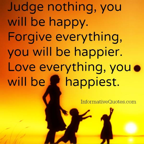 Judge nothing, you will be happy