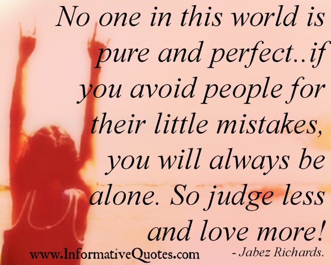 Judge people less and love more