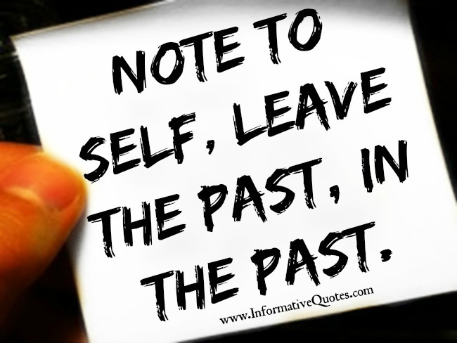 Leave the Past, in the Past