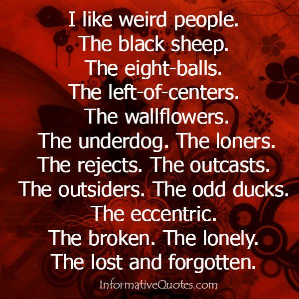 Like the broken, lonely & lost people
