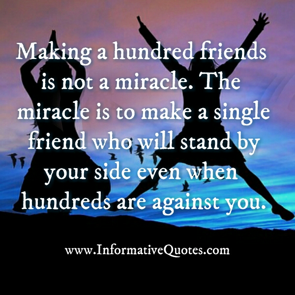 Making a hundred friends is not a miracle