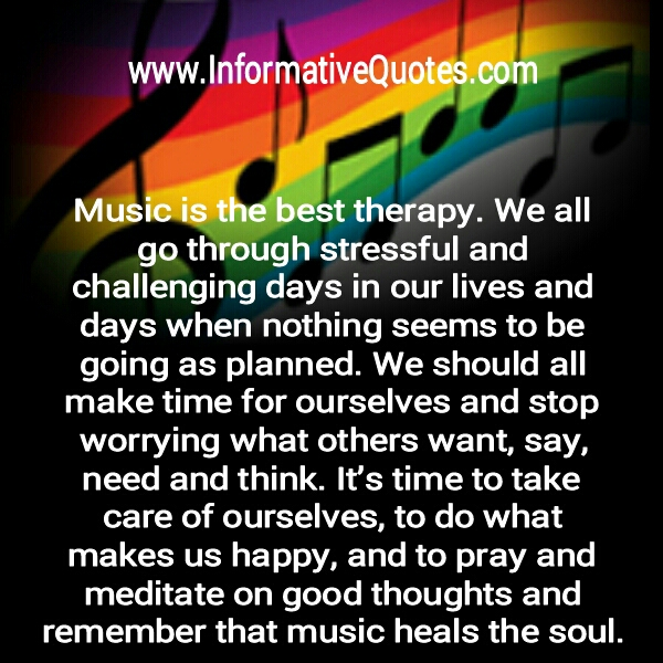 Music is the best therapy