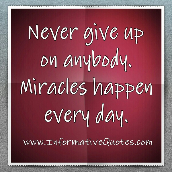 Never Give up on anybody