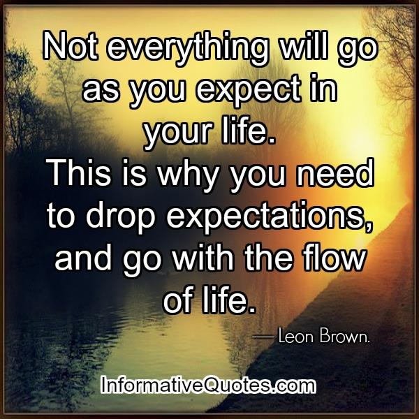 Not everything will go as you expect in your life