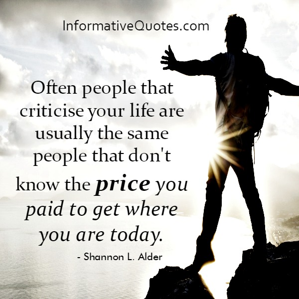 Often people that criticize your life
