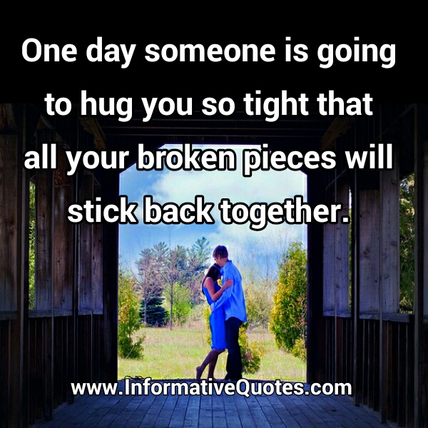 I Want To Cuddle With You Quotes: One Day Someone Is Going To Hug You So Tight
