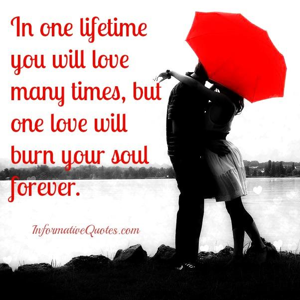 One love will burn your soul forever