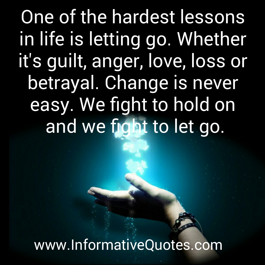 Quotes About Life And Love And Lessons One Of The Hardest Lessons In Life  Informative Quotes