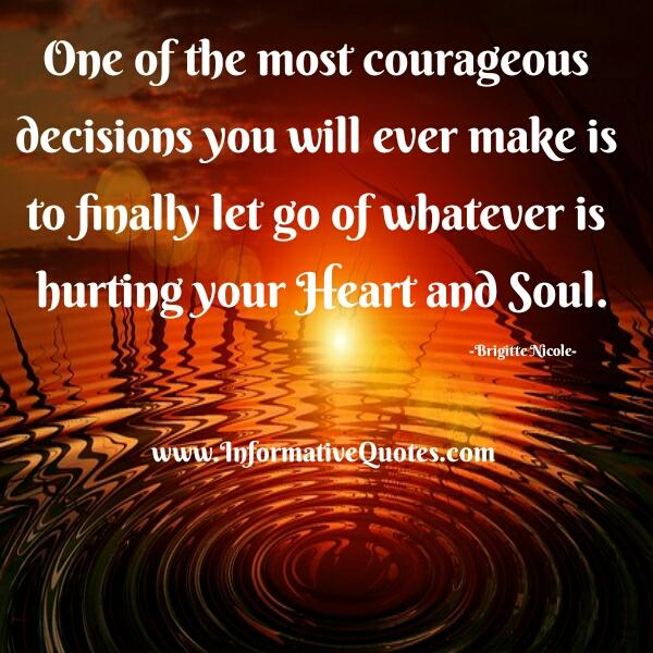One of the most courageous decisions you will ever make