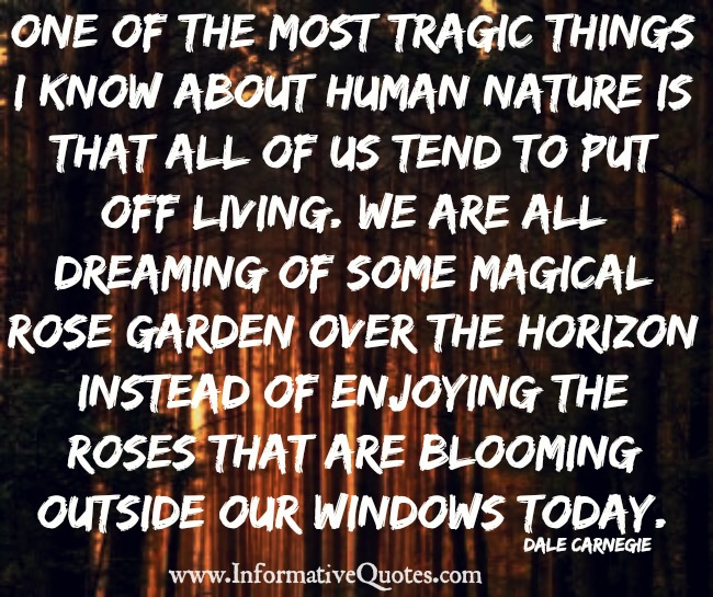 One of the most tragic things about human nature
