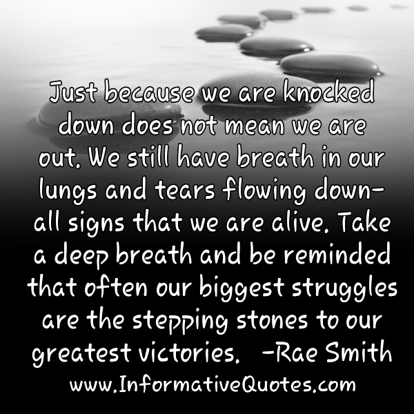 Our biggest struggles are the stepping stones to our greatest victories