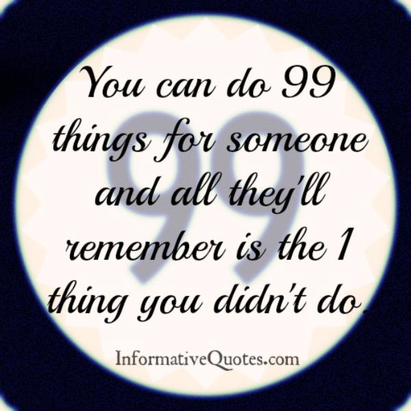 People remembers the 1 thing you didn't do