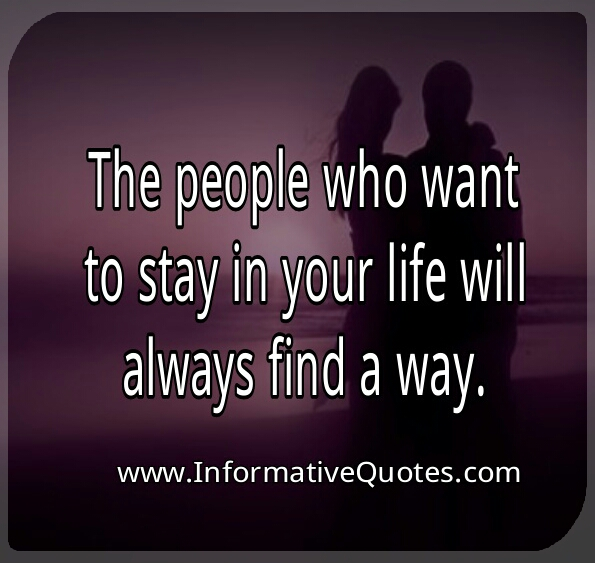 People who want to stay in your life