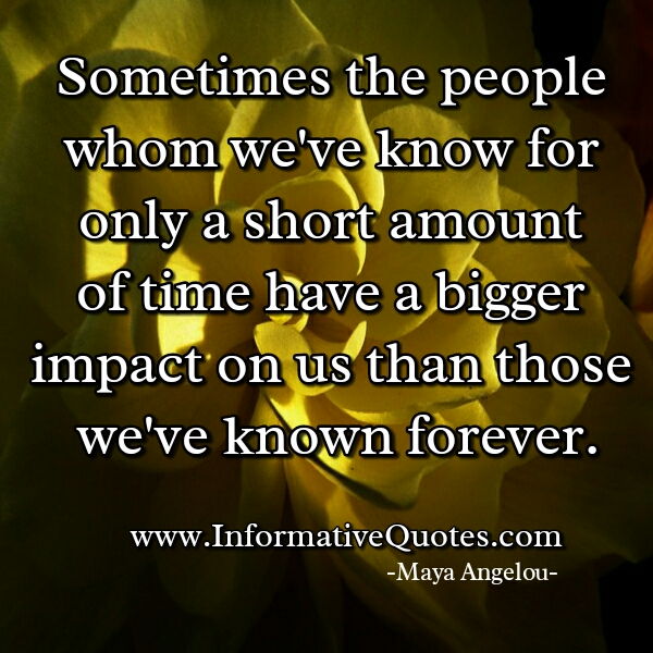People whom we have known for a short amount of time