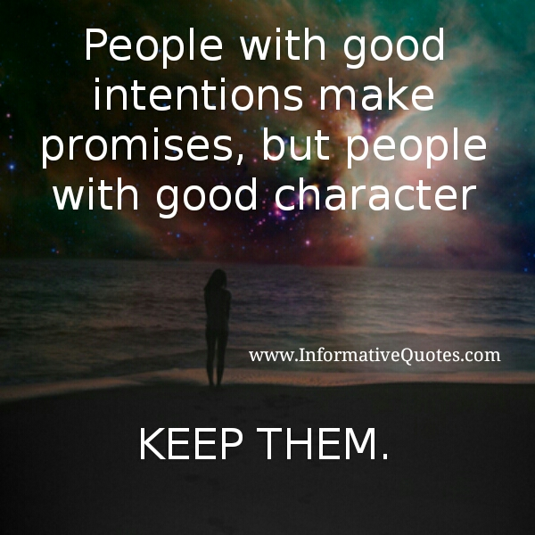 People with good intentions make promises