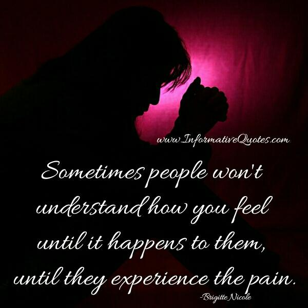 People won't understand how you feel
