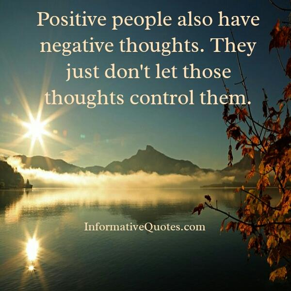 Positive people also have negative thoughts