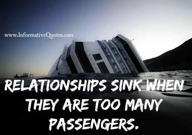 Relationships sink when they are too many passengers